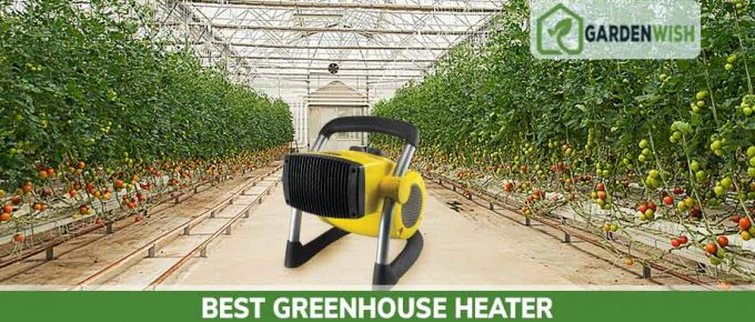 Best Greenhouse Heater