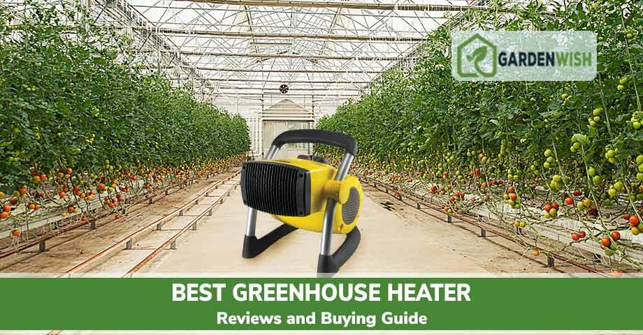 Best Greenhouse Heater