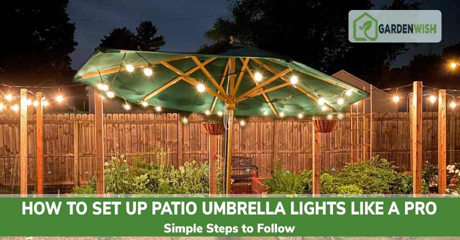 How to Set Up Patio Umbrella Lights
