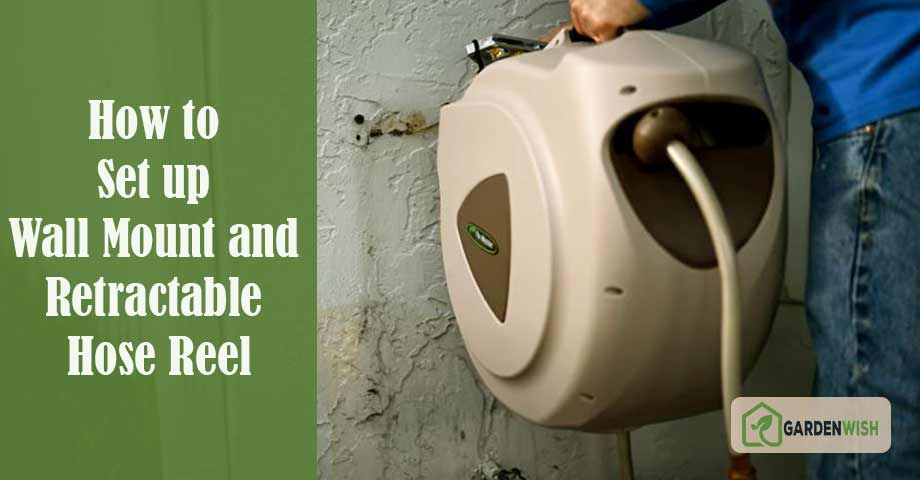 How to Set up Wall Mount and Retractable Hose Reel